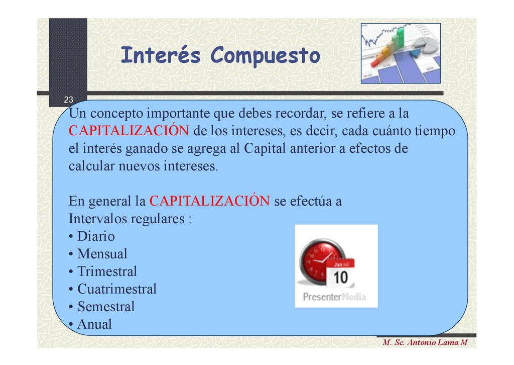 23 M. Sc. Antonio Lama M Un concepto importante...