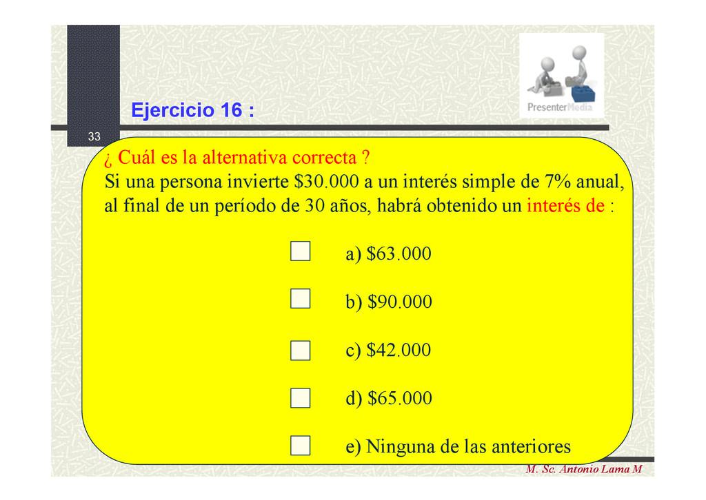 33 M. Sc. Antonio Lama M ¿ Cuál es la alternati...