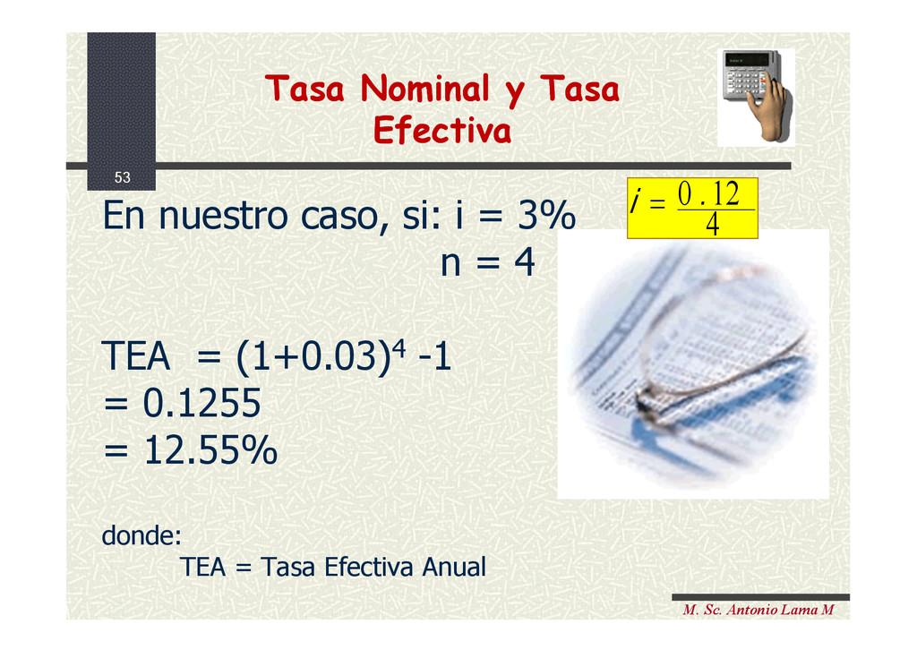 53 M. Sc. Antonio Lama M En nuestro caso, si: i...