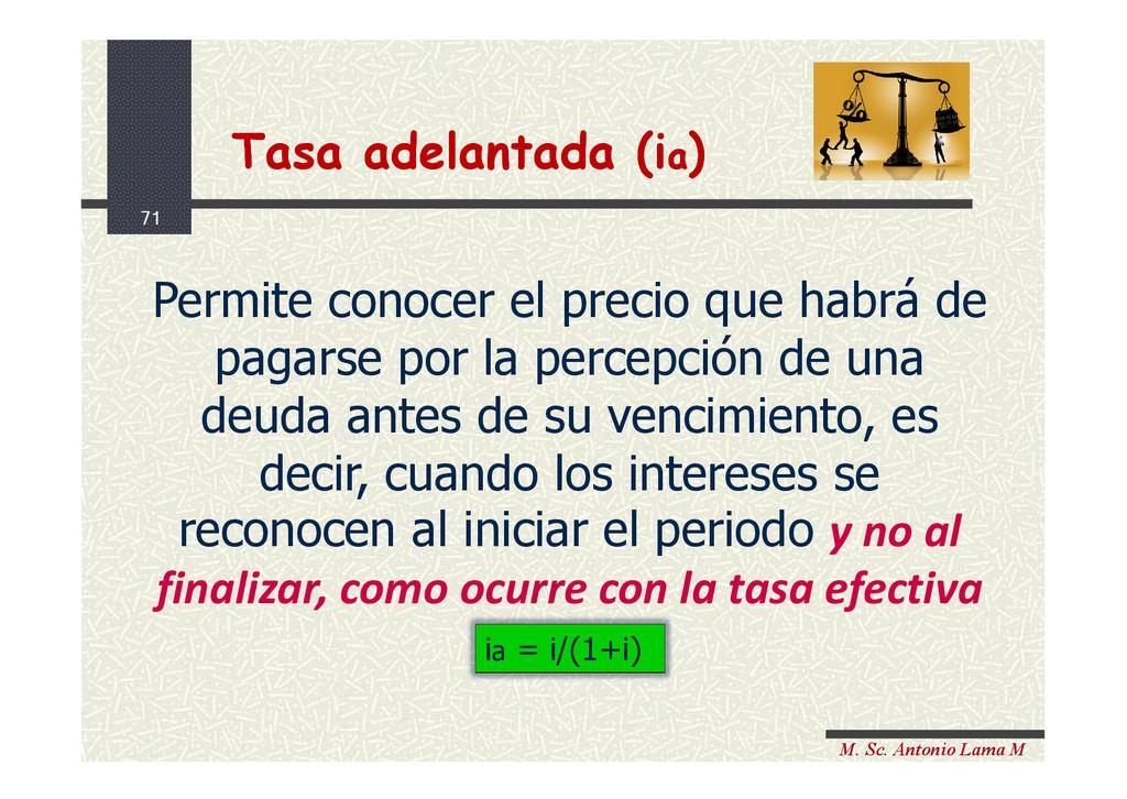 71 M. Sc. Antonio Lama M Permite conocer el pre...