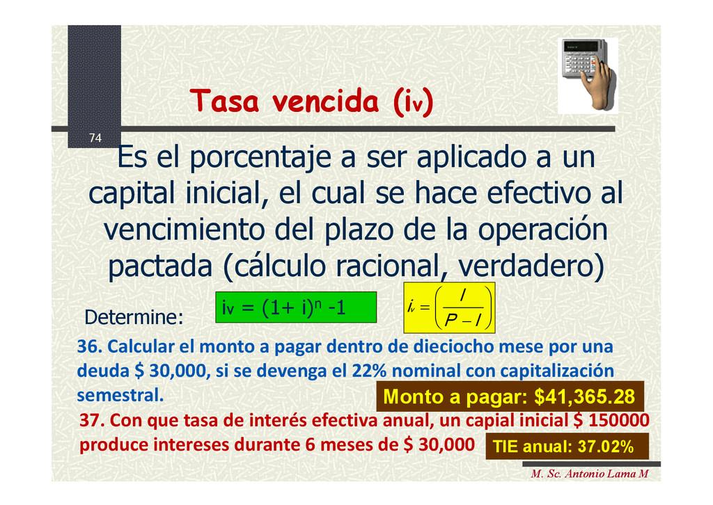 74 M. Sc. Antonio Lama M Es el porcentaje a ser...