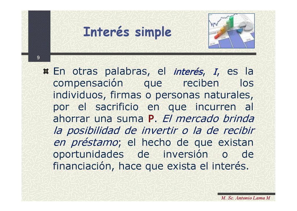 9 M. Sc. Antonio Lama M En otras palabras, el i...
