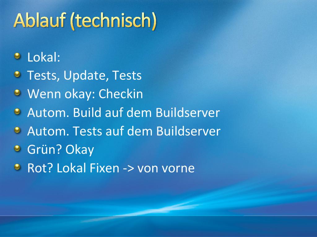 !  Lokal:  !  Tests, Update, Tests...