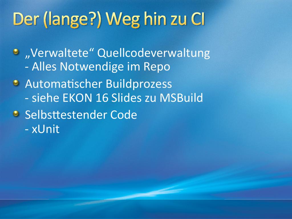 """!  """"Verwaltete"""" Quellcodeverwaltung  -‐..."""