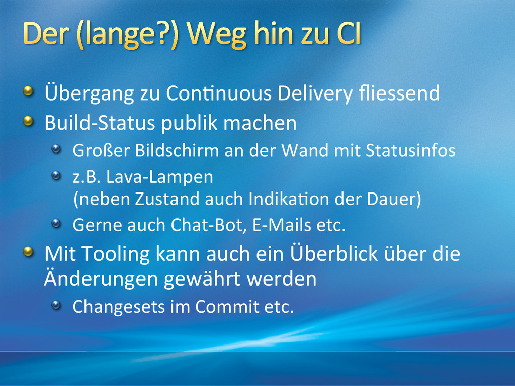 !  Übergang zu Con&nuous Delivery ...