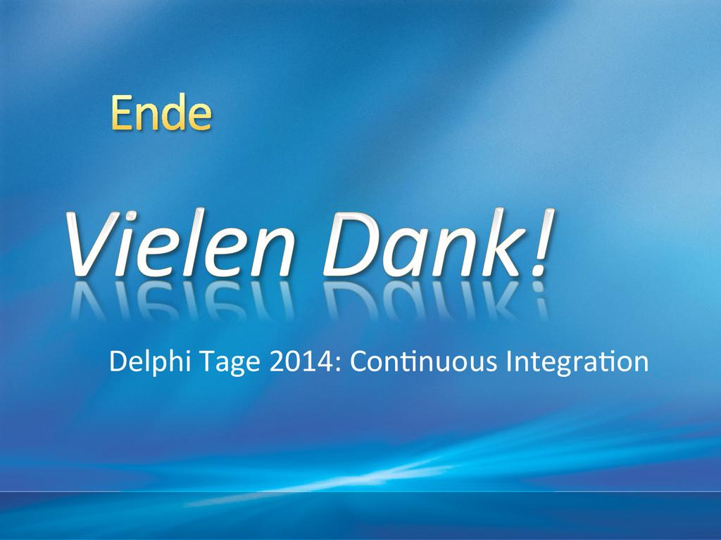 Delphi Tage 2014: Con&nuous Integra...
