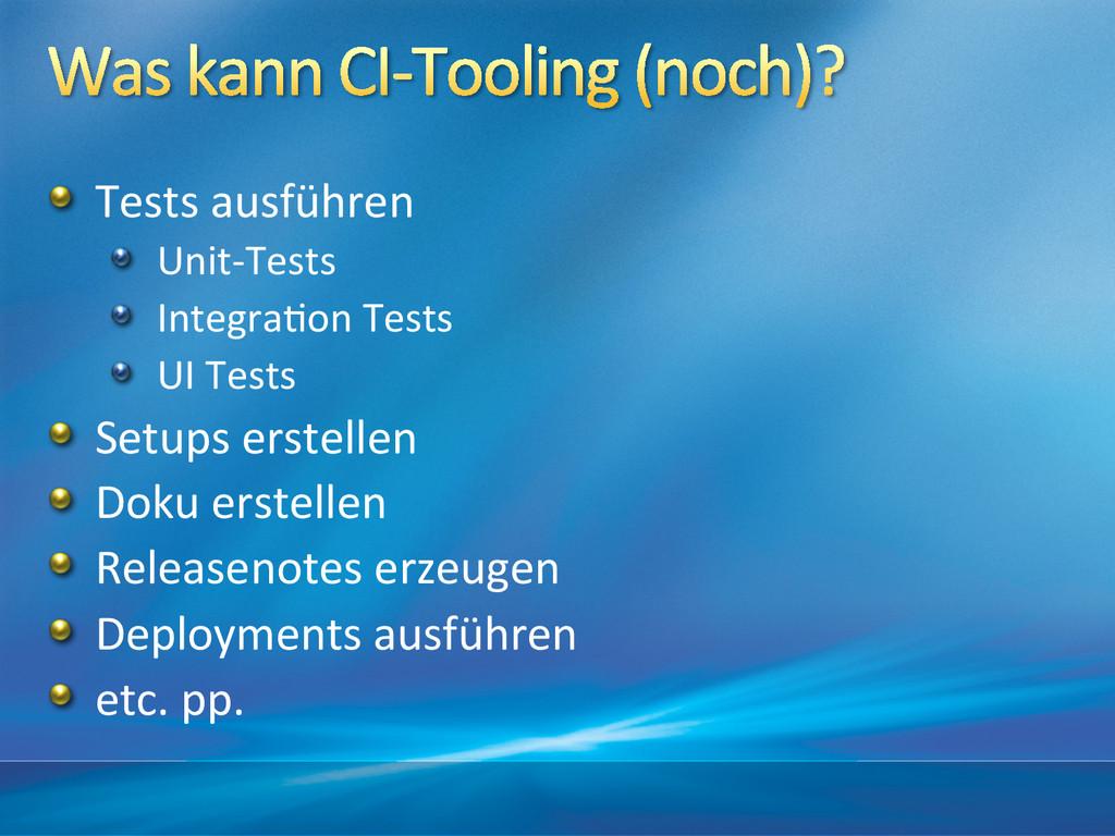 !  Tests ausführen  !  Unit-‐Tests ...