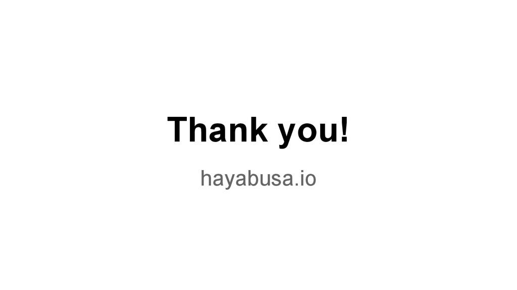 Thank you! hayabusa.io