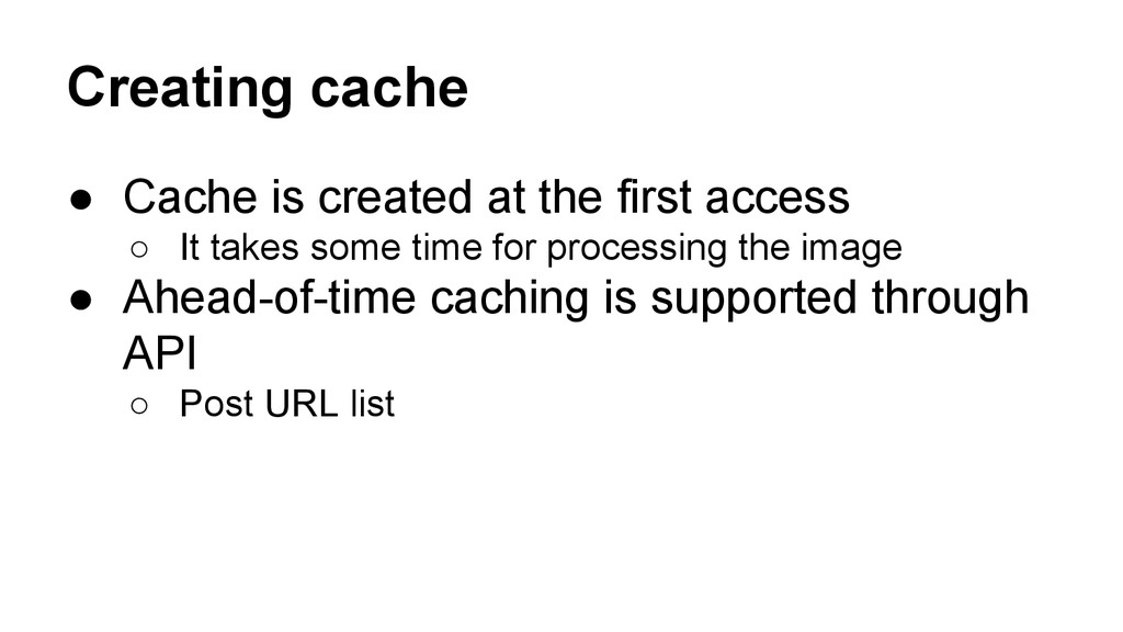 Creating cache ● Cache is created at the first ...