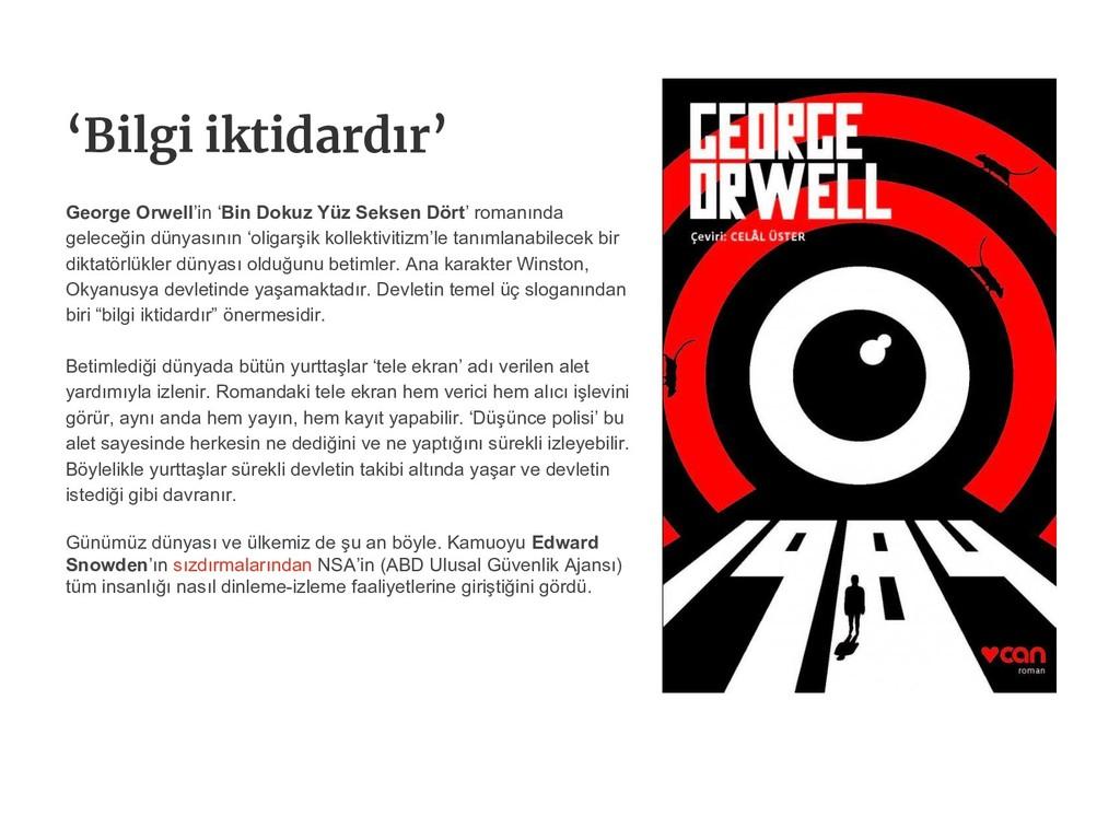 'Bilgi iktidardır' George Orwell'in 'Bin Dokuz ...