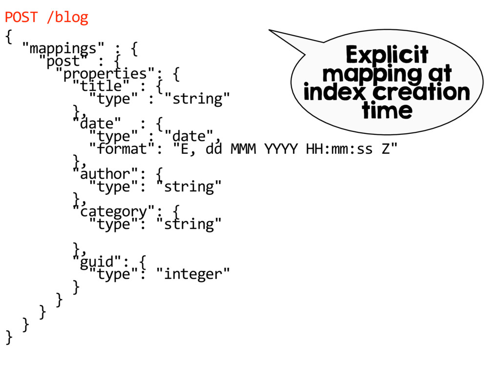 "POST /blog { ""mappings"" : { ""post"" : { ""propert..."