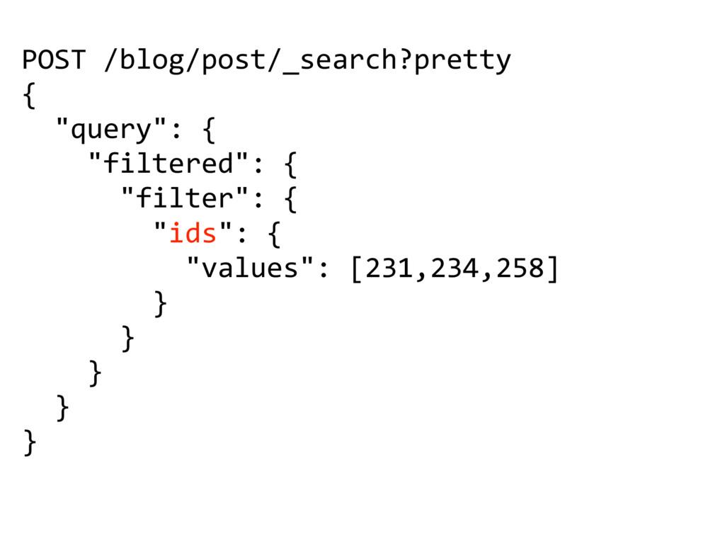 """POST /blog/post/_search?pretty { """"query"""": { """"fi..."""