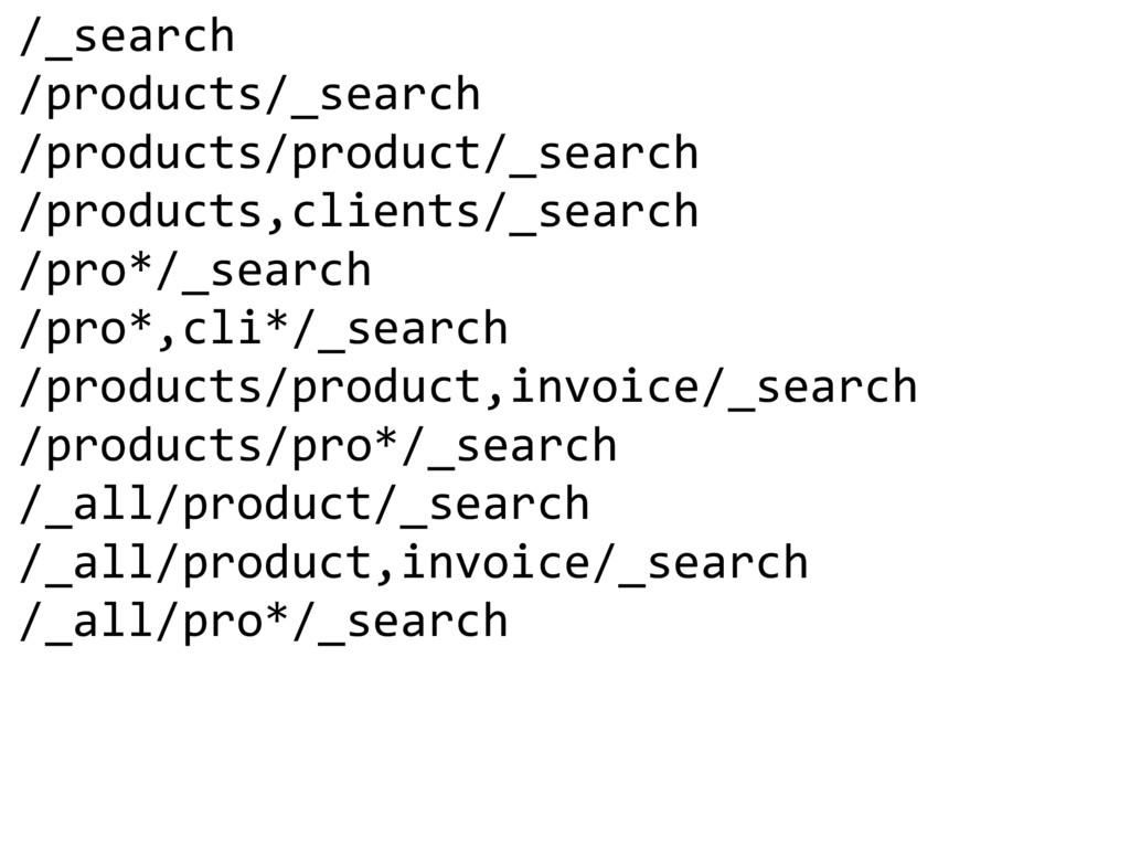 /_search /products/_search /products/product/_s...