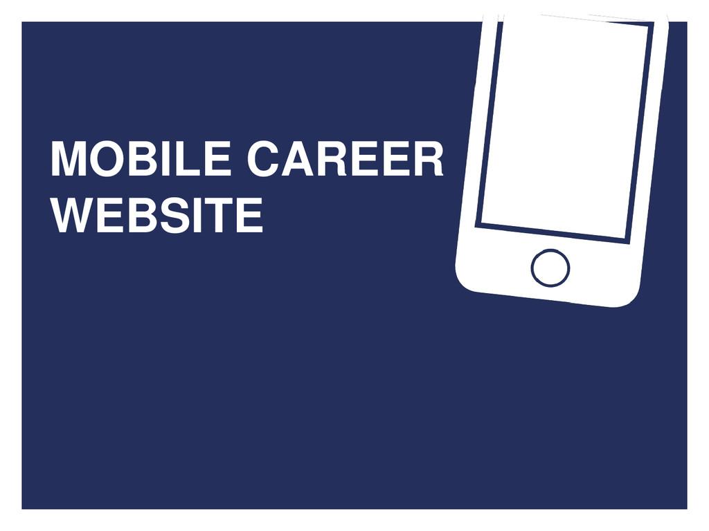 MOBILE CAREER WEBSITE