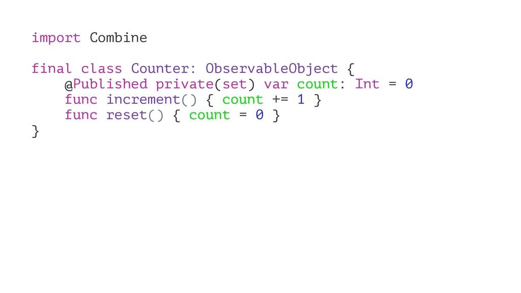 import Combine final class Counter: ObservableO...