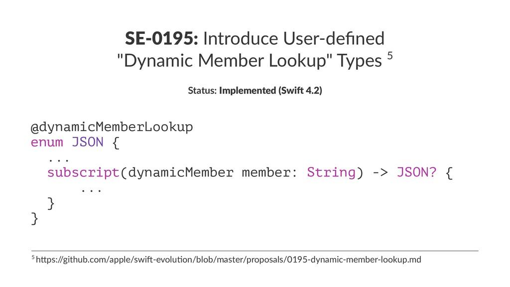 "SE-0195: Introduce User-defined ""Dynamic Member ..."