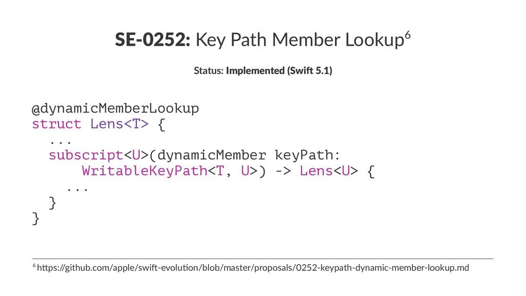 SE-0252: Key Path Member Lookup6 Status: Implem...