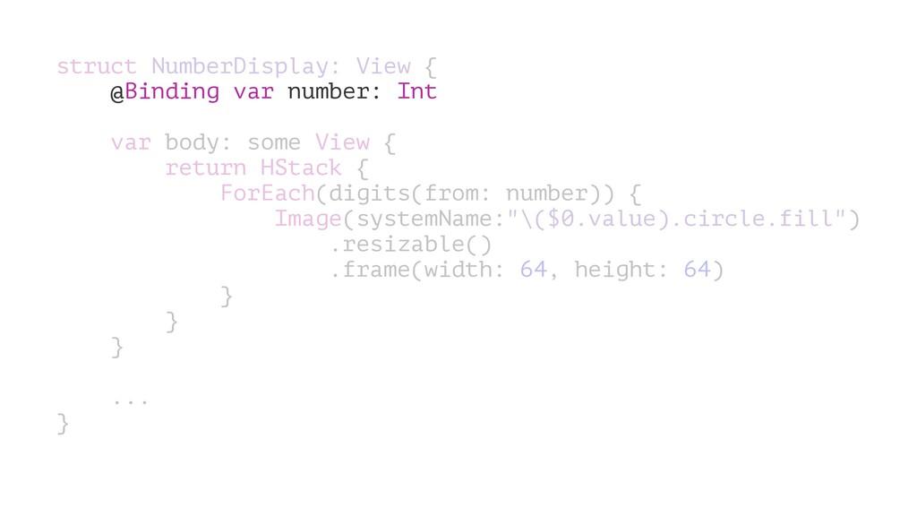 struct NumberDisplay: View { @Binding var numbe...