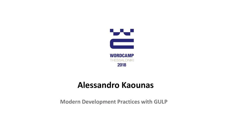 Alessandro Kaounas Modern Development Practices...