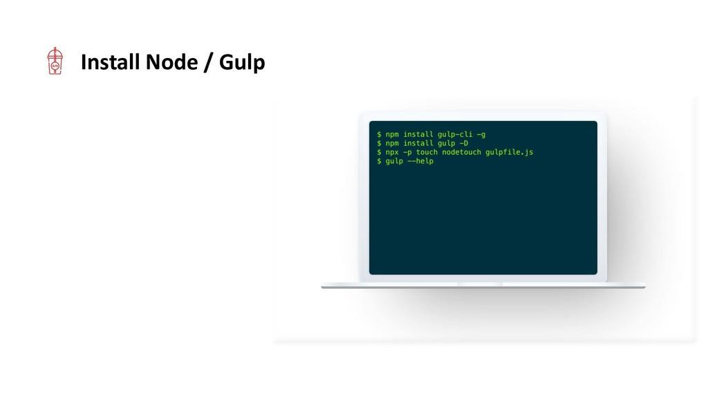 Install Node / Gulp