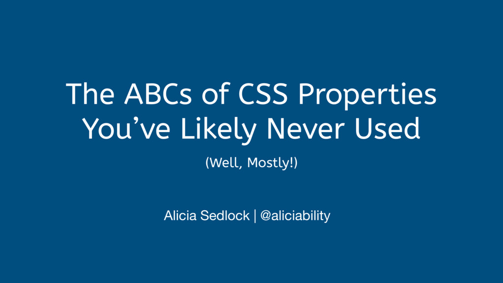 The ABCs of CSS Properties You've Likely Never ...
