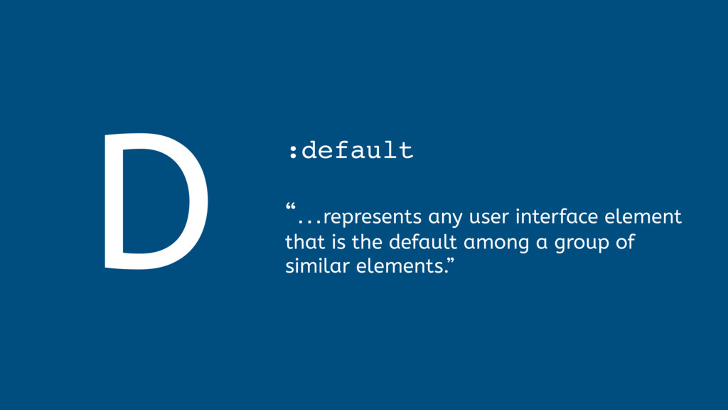 """D :default  """"…represents any user interface e..."""