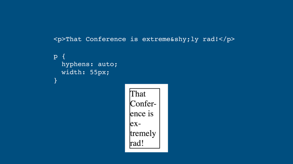 <p>That Conference is extreme&shy;ly rad!</p> p...