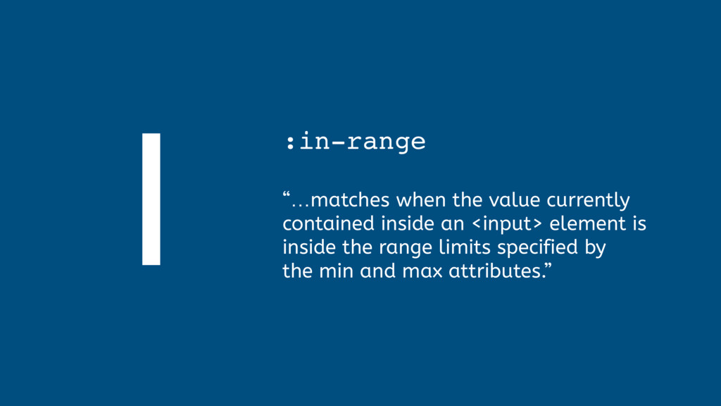 """I :in-range  """"…matches when the value current..."""
