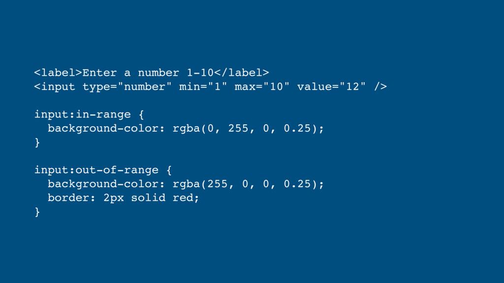 <label>Enter a number 1-10</label> <input type...