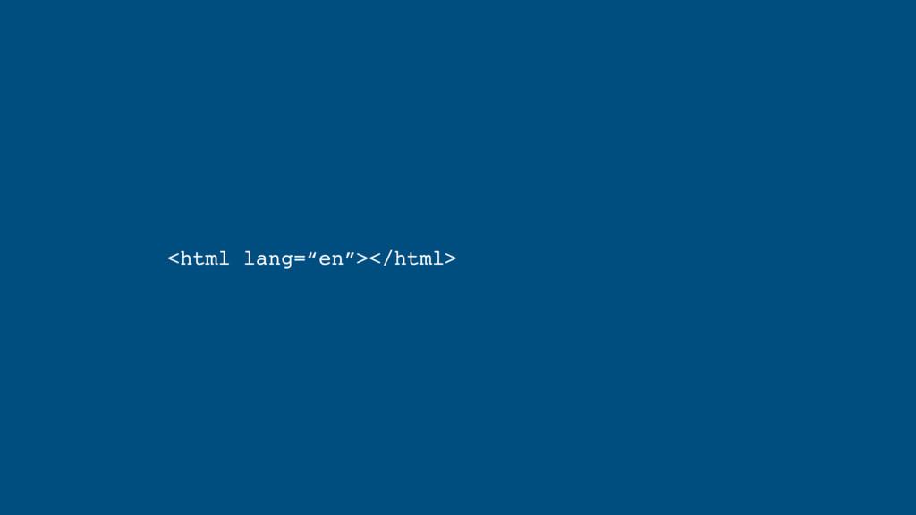 "<html lang=""en""></html>"