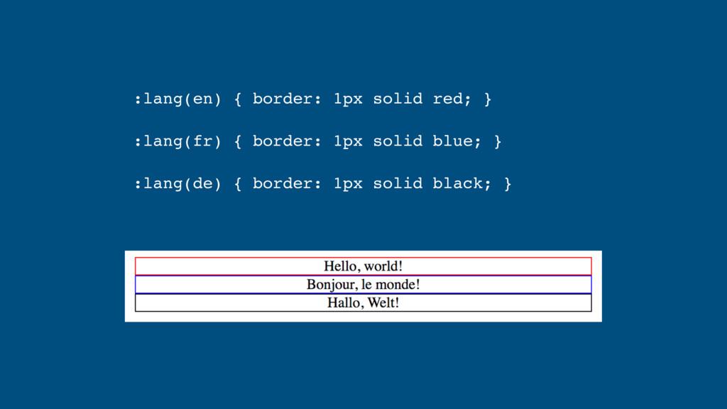 :lang(en) { border: 1px solid red; } :lang(fr...