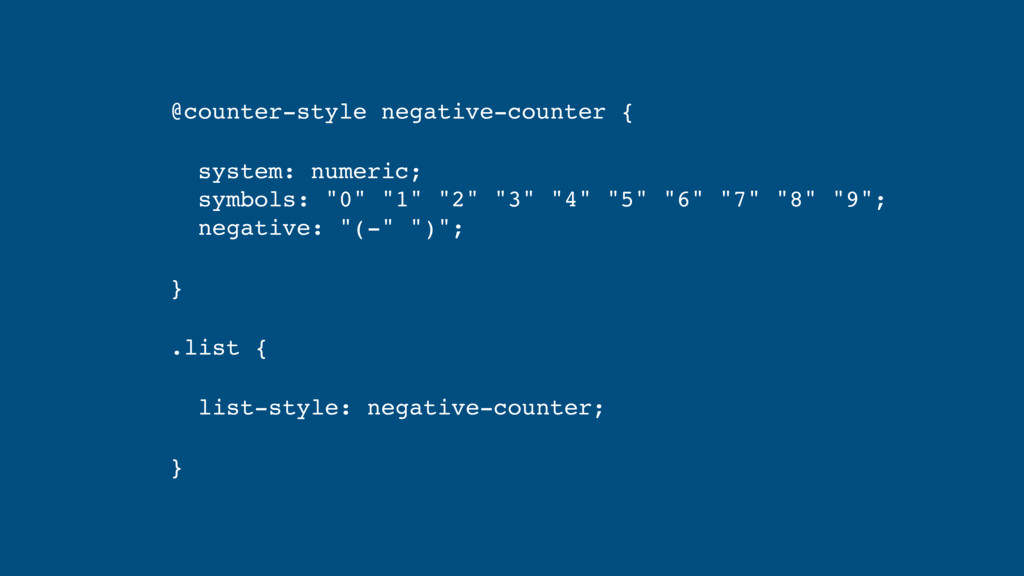 @counter-style negative-counter { system: numer...