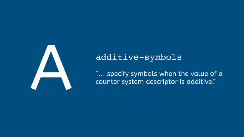 """A additive-symbols """"… specify symbols when the ..."""