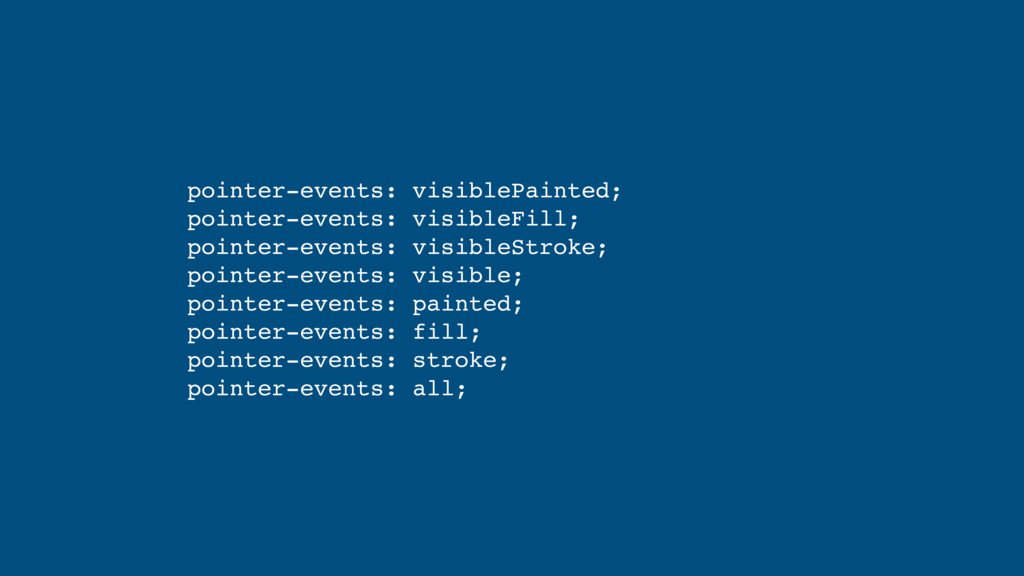 pointer-events: visiblePainted; pointer-events...