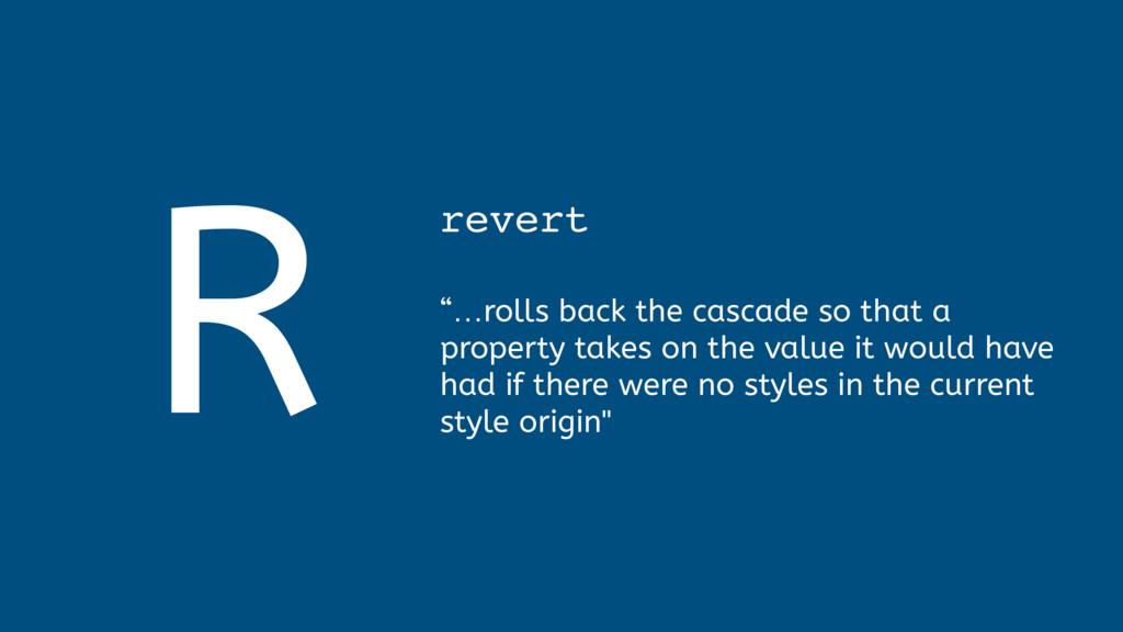 "R revert  ""…rolls back the cascade so that a ..."