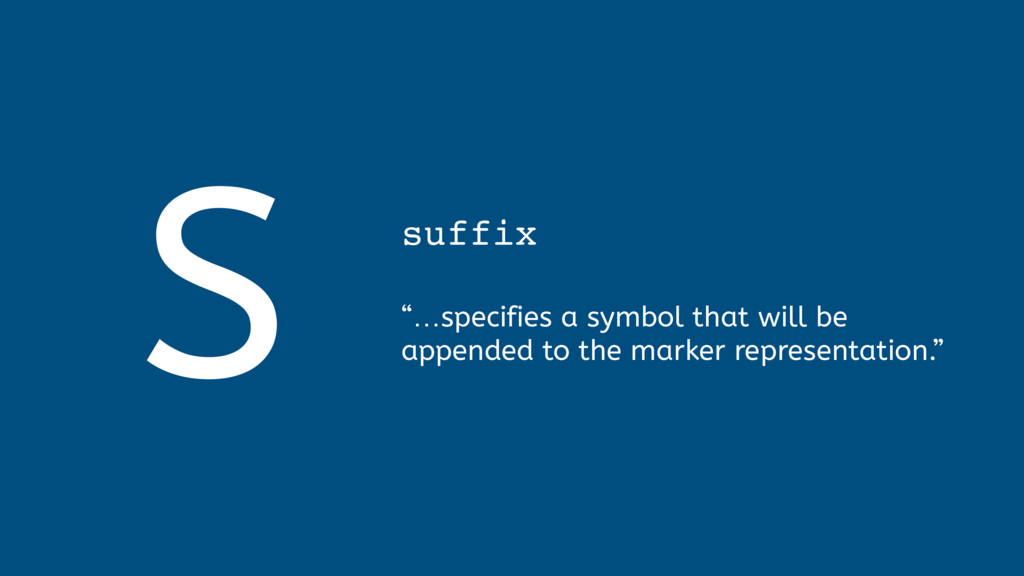 """S suffix  """"…specifies a symbol that will be a..."""