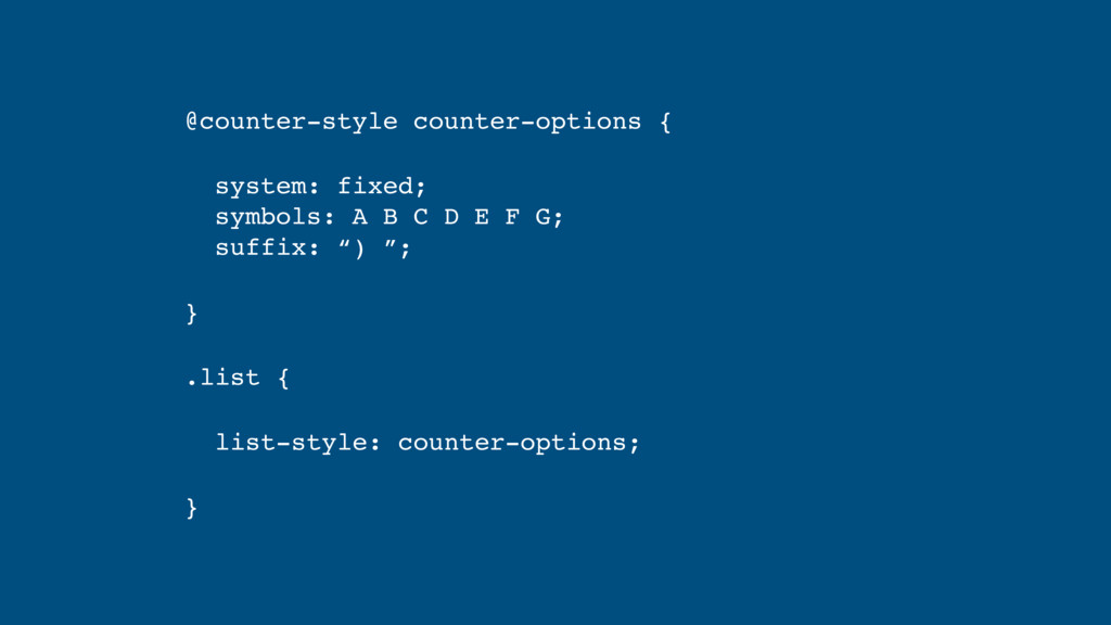 @counter-style counter-options { system: fixed;...