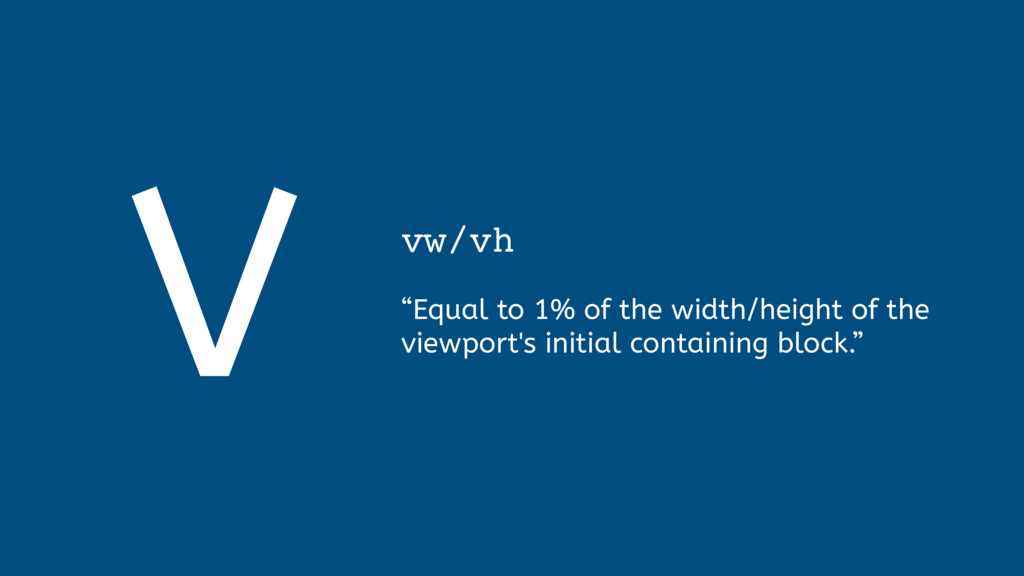 """V vw/vh """"Equal to 1% of the width/height of the..."""