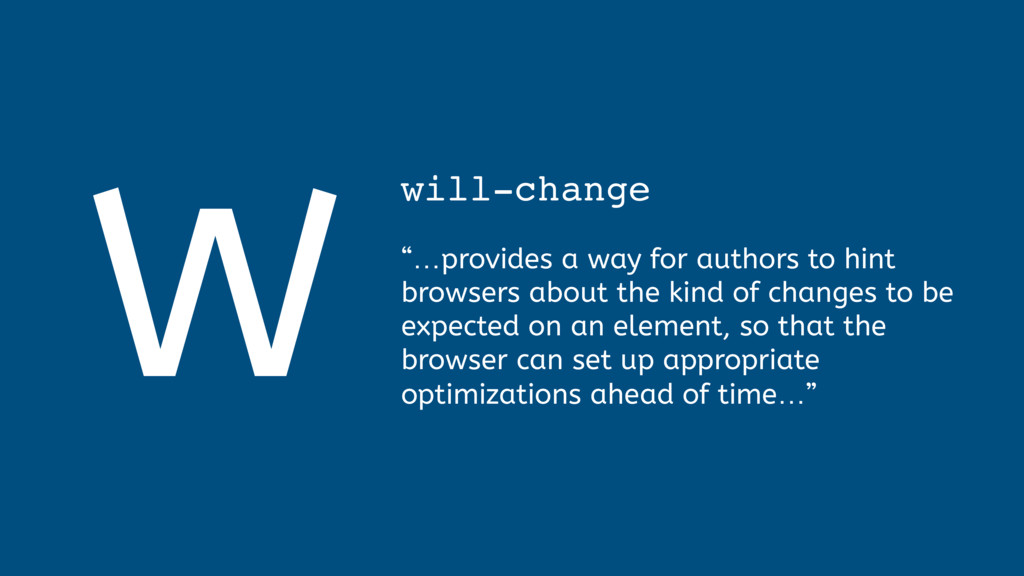 """W will-change """"…provides a way for authors to h..."""