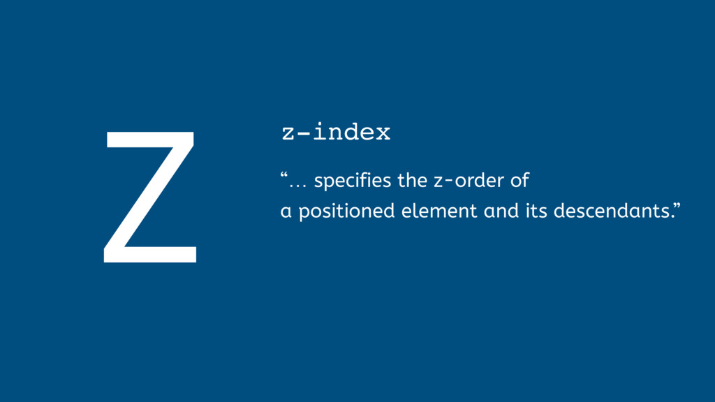 """Z z-index """"… specifies the z-order of a positio..."""