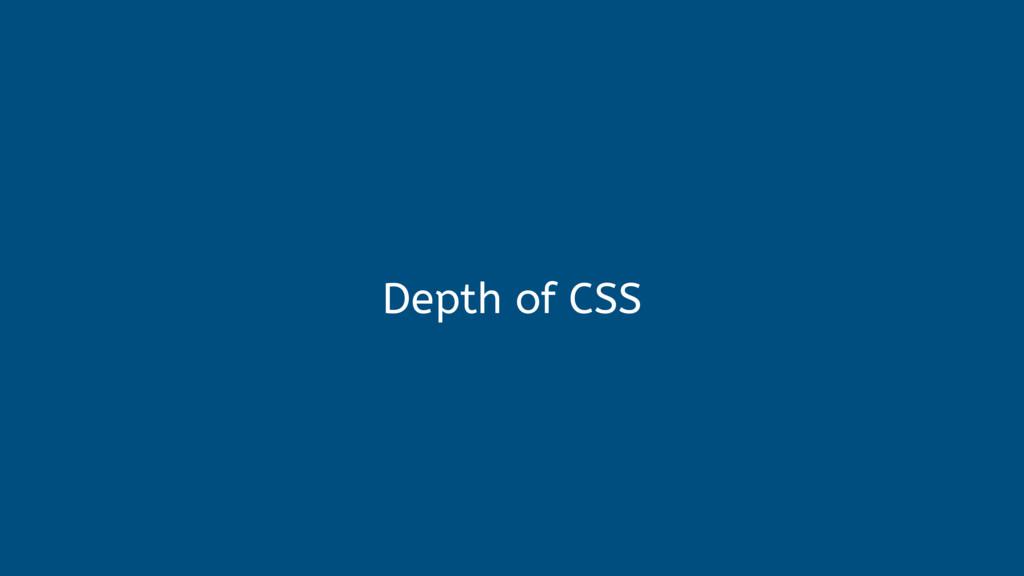Depth of CSS