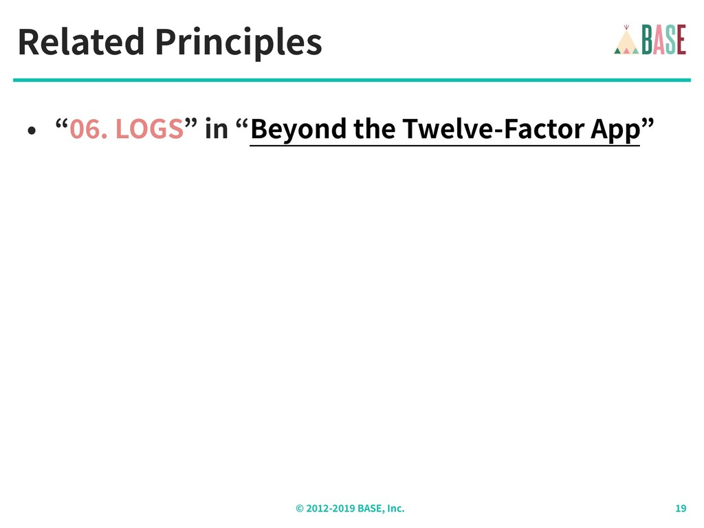 "© - BASE, Inc. Related Principles • "" . LOGS"" i..."