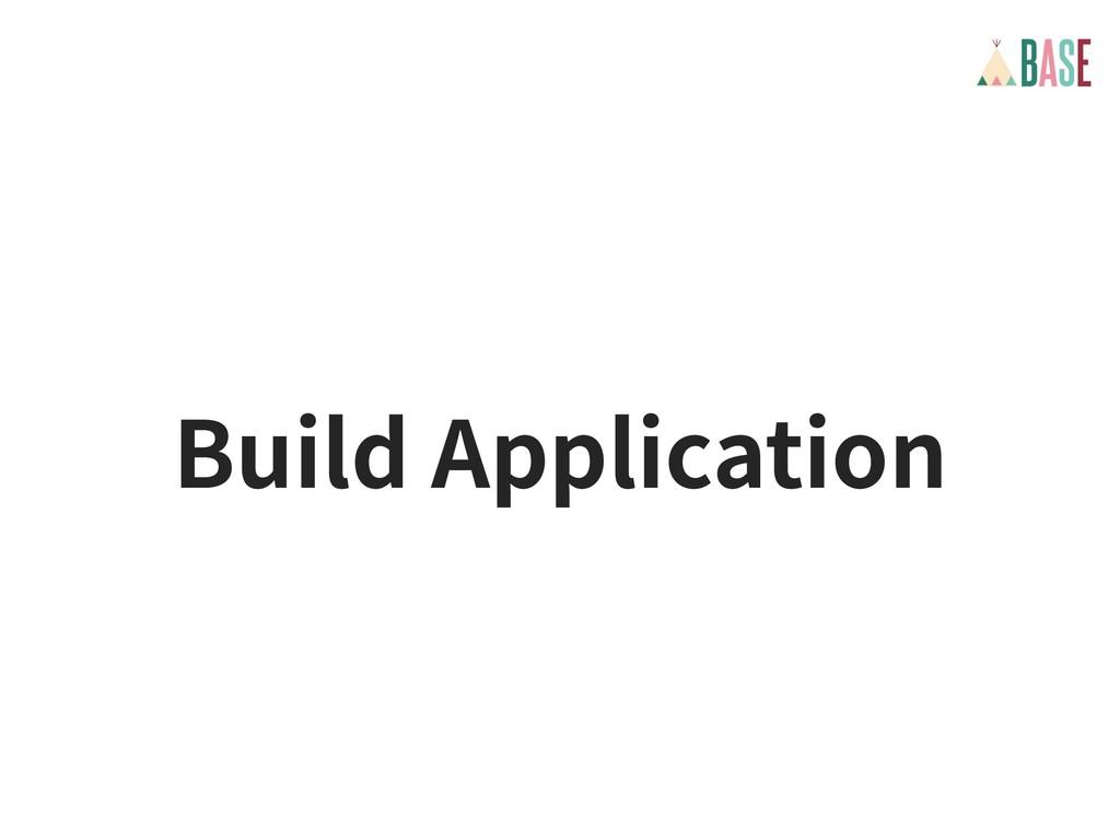 Build Application