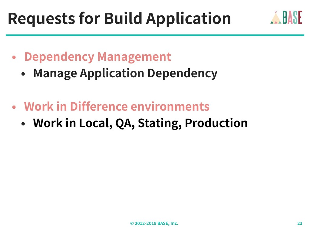 © - BASE, Inc. Requests for Build Application •...