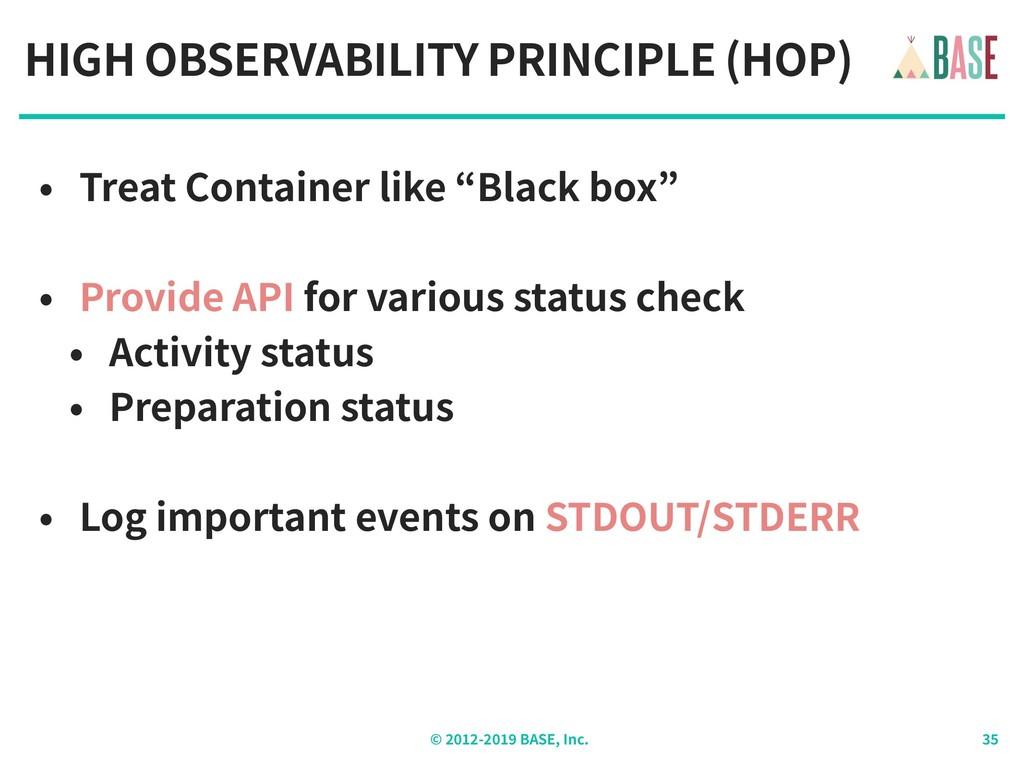 © - BASE, Inc. HIGH OBSERVABILITY PRINCIPLE (HO...