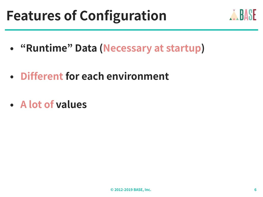 """© - BASE, Inc. Features of Configuration • """"Run..."""