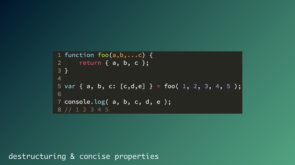 destructuring & concise properties
