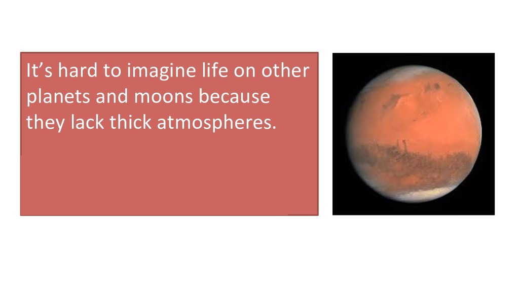 It's hard to imagine life on other planets and ...