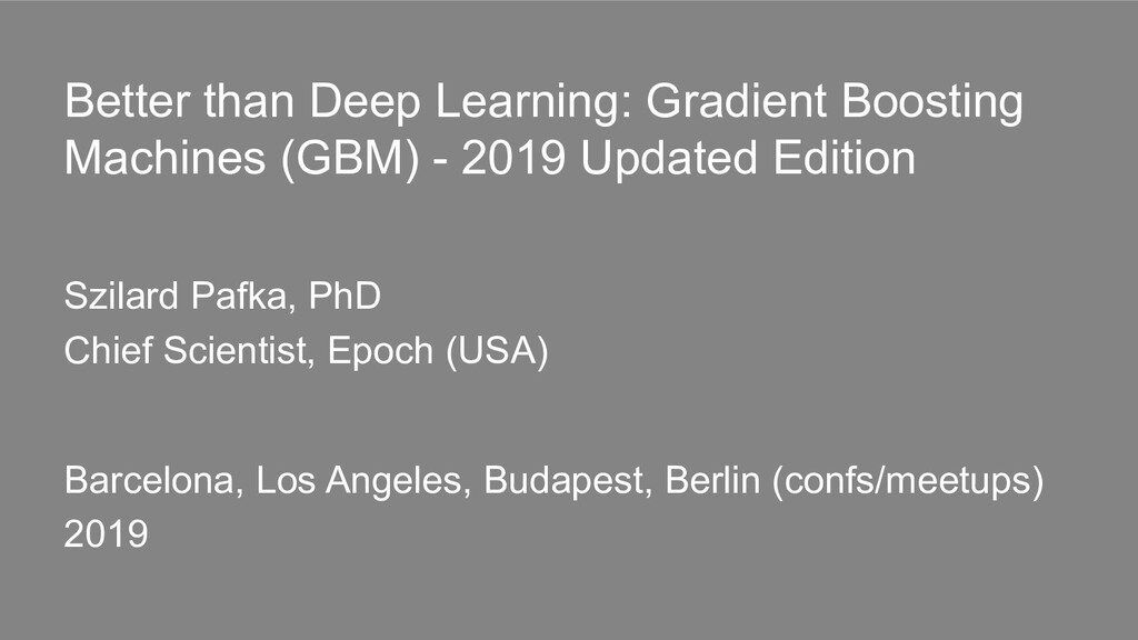 Better than Deep Learning: Gradient Boosting Ma...
