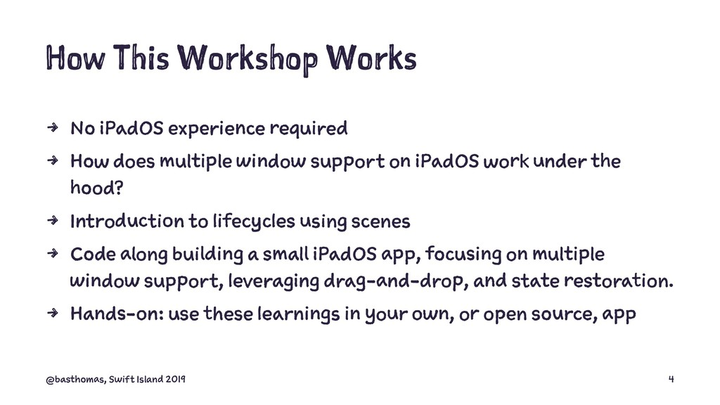 How This Workshop Works 4 No iPadOS experience ...